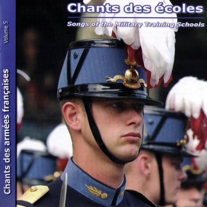 Chants Des écoles Des Armã©es Franã§aises Vol.5 (songs Of The Military Training Schools)