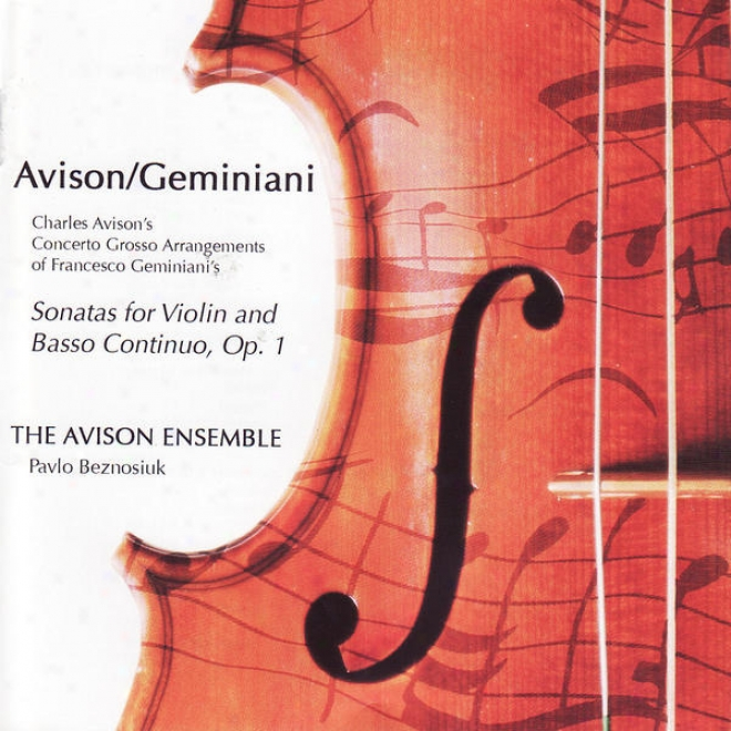 Charles Avison - Concerti Grossi Aftee Ftancesco Geminiani - Sonagas For Violin And Basso Confinuo, Op. 1