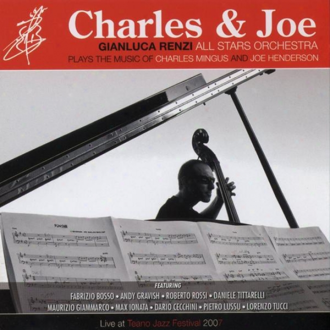 Charles & Joe (gianluca Renzi All Stars Orchestra Plays The Music Of Charles Mingus And Joe Henderson)