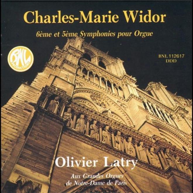 Charles-marie Widor: 5e & 6e Symphonies Pour Orgue Aux Grandes Orgues De Nitre-dame De Paris