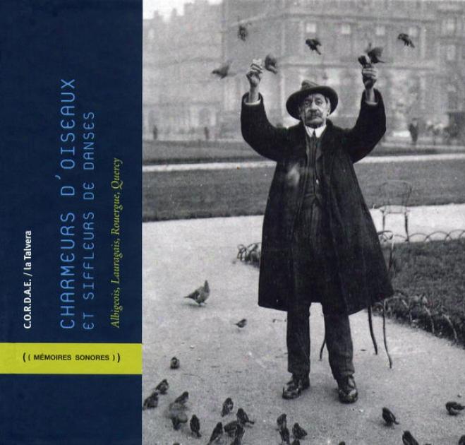 Charmeurs D'oiseaux Et Siffleurs De Danses - Albigeois, Lauraggais, Rouergue, Quercy
