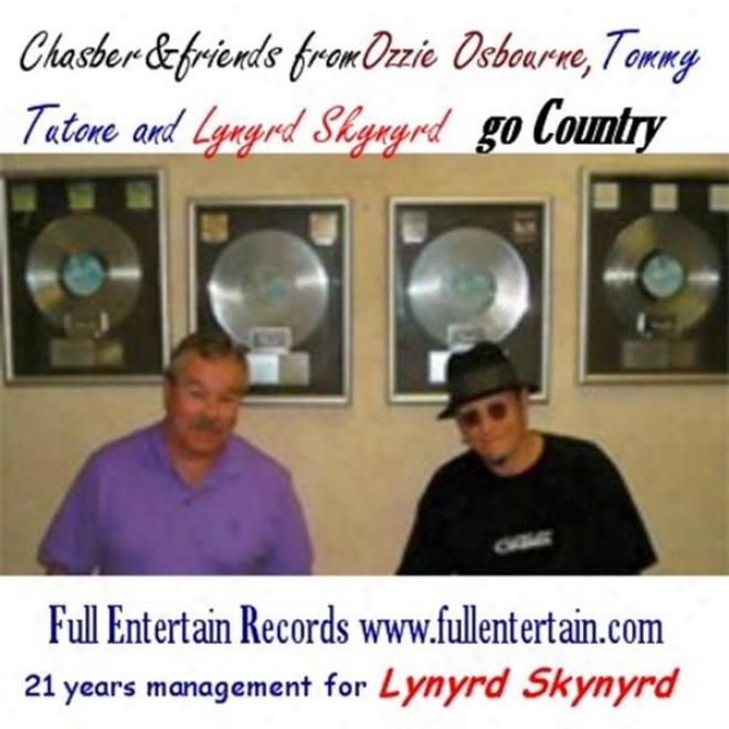 Chasber&friends From Ozzie Osbourne, Tommy Tutone And Lyjyrd Skynyrd Go Country
