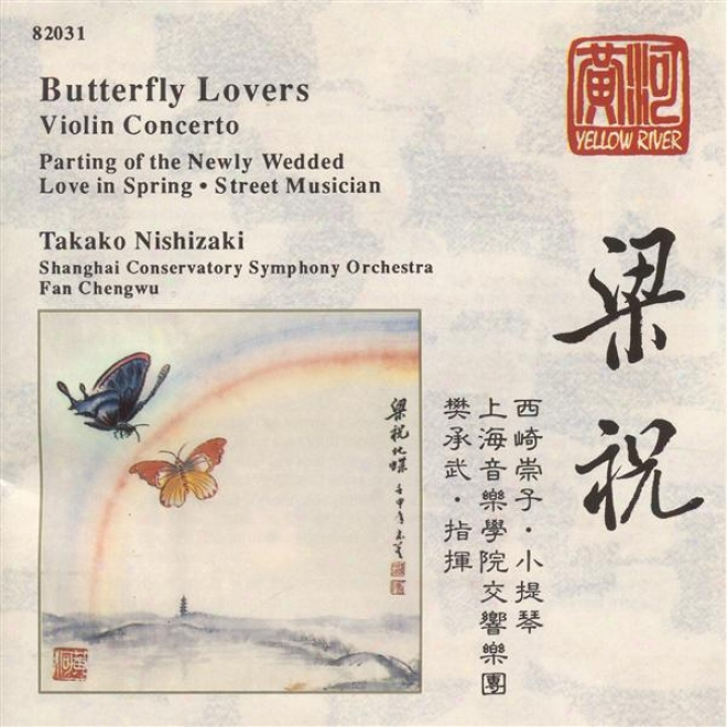 Chen / He: Butterfly Lovers Concerto / Zhang / Zhu: Parting Of The Newky Wedded