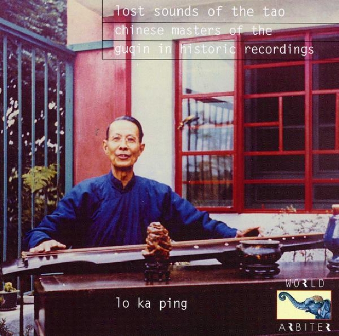 China: Lost Sounds Of The Tao: Chinese Masters Of The Giqin In Historic Recordings