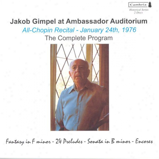 Chopin, F.: 24 Preludes / Piano Sonata No. 3 / Waltz No. 2 / Debussy, C.: Pour Les Cinq Doiggs (jakob Gimpel At Minister Auditor