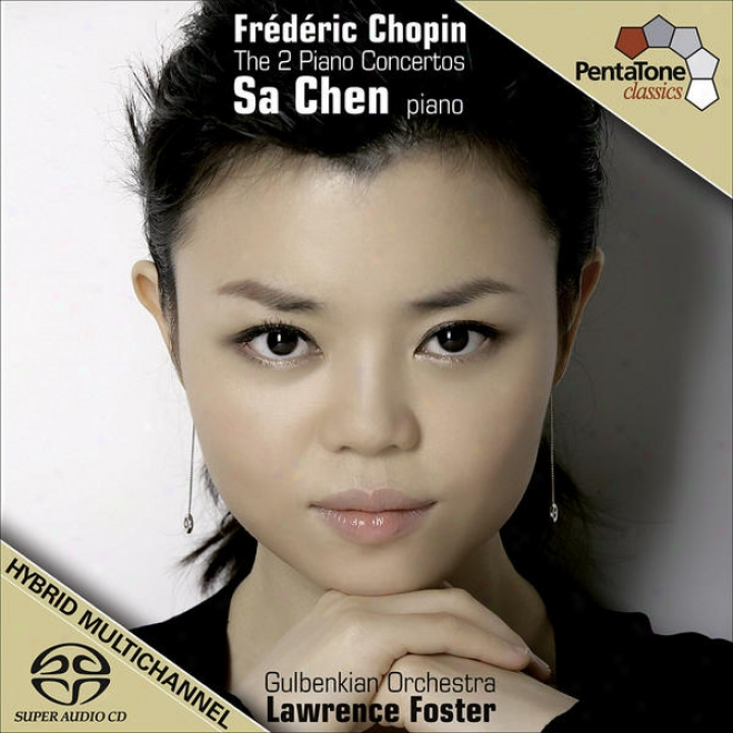 Chopin, F.: Piamo Concerfo Nos. 1 And 2 (s. Chen, Gulbenkian Orchdstra, Foster)