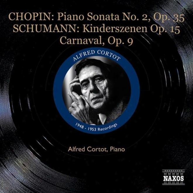 Chopin, F.: Piano Sonata No. 2 / Schumann, R.: Kinderszenen / Carnaval (cortlt) (1953)