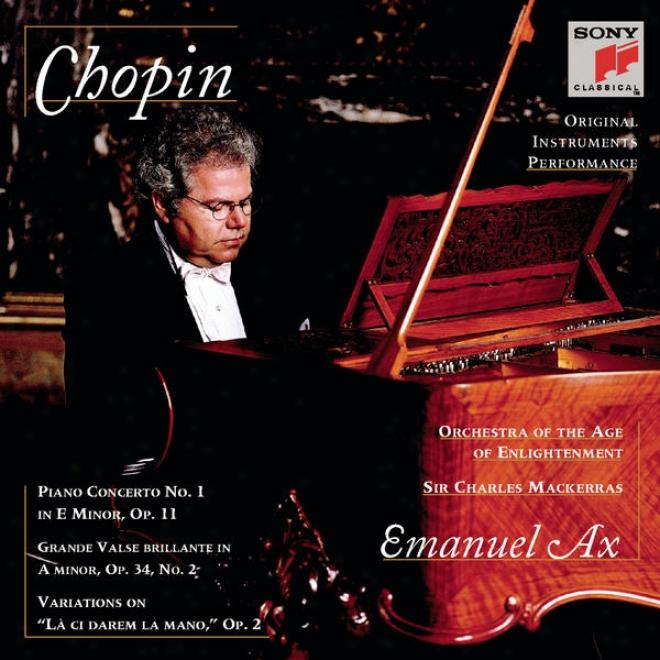 Chopin: Piano Concerto No. 1; Grande Vallse Brillante; Variations On La Ci Darem La Mano