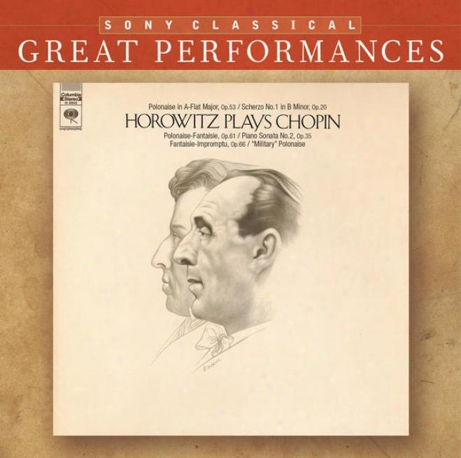 Chopin: Piano Sonata No. 2; Polonaises; Fantaisie-impromptu; Scherzo No. 1 [great Performances]