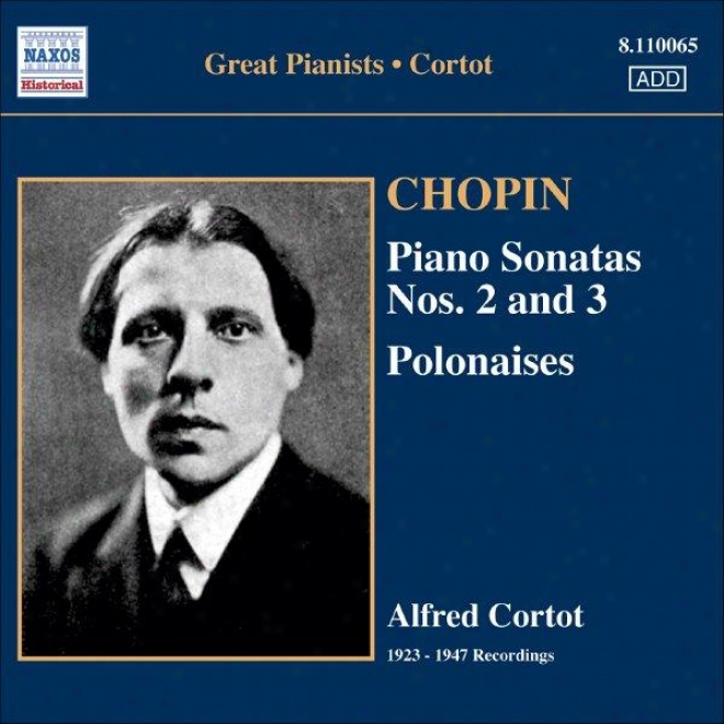 Chopin: Piano Sonatas No. 2 And 3 / Polonaises (cortor, 78 Rpm Recordings, Vol. 4) (1923-1947)