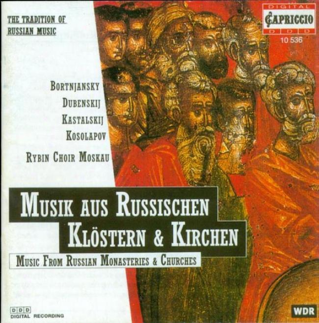 Choral Agreement: Moscow Rybin Choir - Dubinskij, F. / Bortniansky, D. / Strokin, M. / Ferstovski, A. (music From Rusian Monasterie