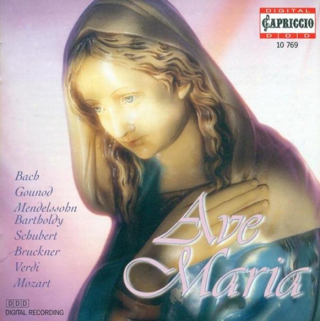Choral Music (ave Maria Ch0ruses) - Bach, J.s. / Gounod, C.-f. / Mendelssohn, Felix / Schubert, F. / Bruckner, A. / Pergolesi, G.b