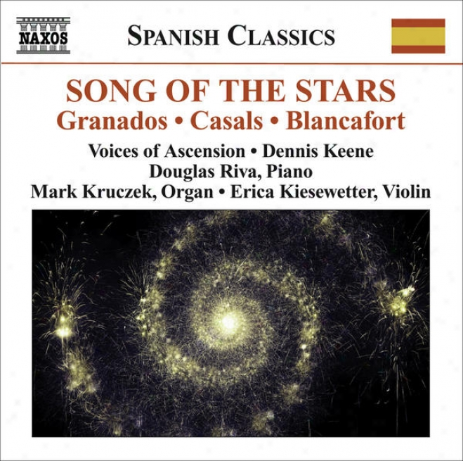 Choral Music - Caasls, P. / Granados, E. / Morera, E. / Oltra, M. (song Of The Stars - A Celebration Of Catalan Music) (voices Of