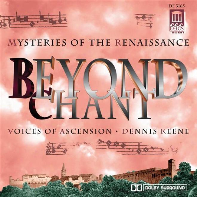 Choral Music - Palestrina, G. / Josquin Des Prez / Viadana, L. / Viadana, L. / Victoria, T. / Byrd, W. (beyond Chant Mysteries Of