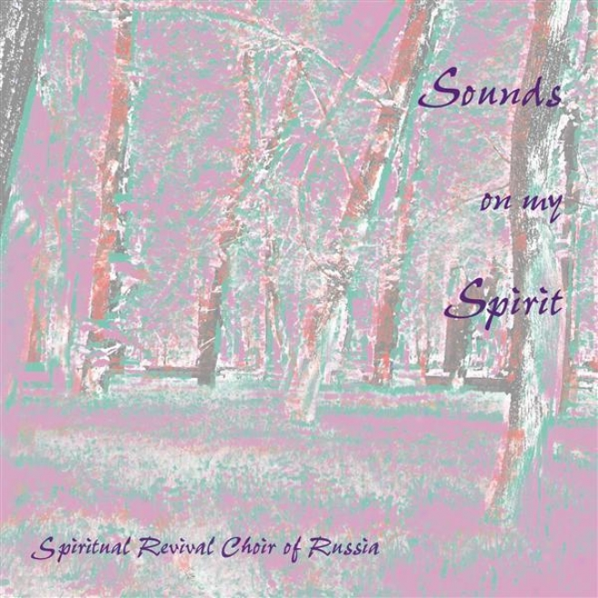 Choral Music (russian) - Tchaikovksy, P.i. / Chesnokov, P. / Kalinnikov,, V.s. / Koselev, A.i. (sounds On My Spirit)