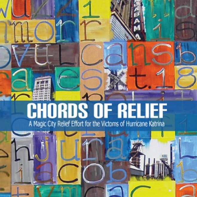 Chords Of Relief: A Magic City Relief Effort For The Victims Of Hurriczne Katrina