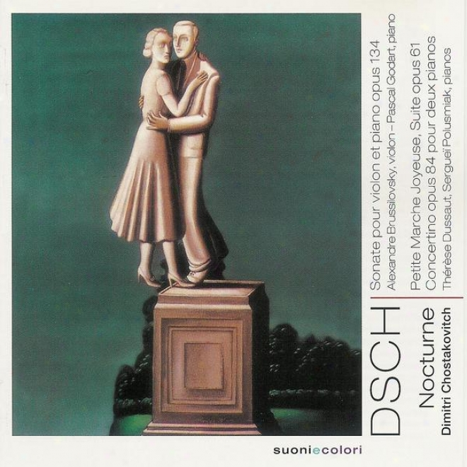 Chostakovitch: Sonate Pour Violon Et Piano, La Petite Marche Joyeuse, La Suite, Concertino Pour 2 Pianos