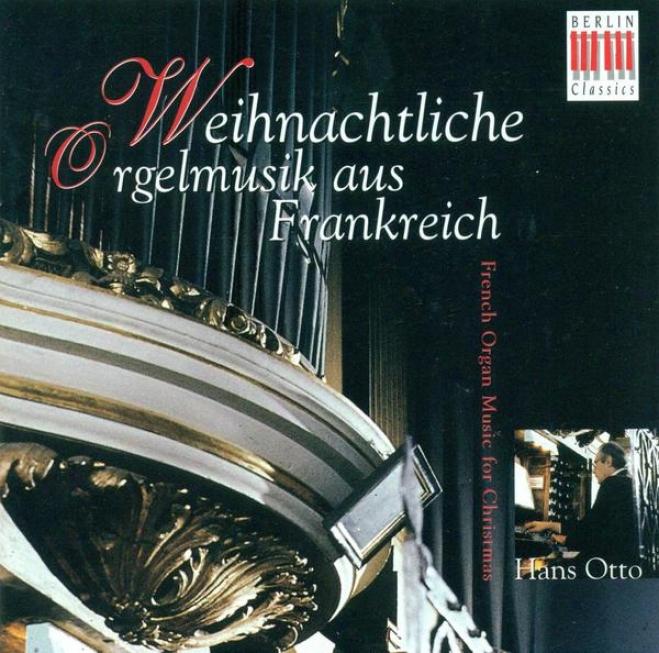 Christmas Organ Music - Marchand, L. / Daquin, L.-c. / Dandrieu, J.-f. / Roberday, F. / Grigny, N. De / Guilain, J.a. / Couperin,