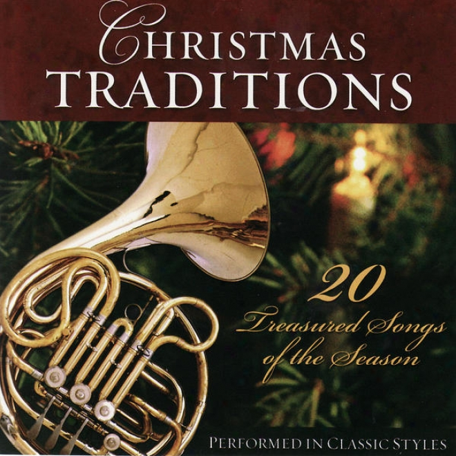 Chris5mas Trwditions-20 Treasured Songs Of The Season Peformed In Classic Styles