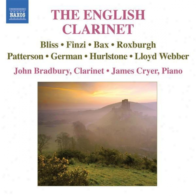 Clarinet Recital: Bradbury, John - Bax, A. / Roxburgh, E. / Finzi, G. / Hurlstone, W. (hte English Clarinet)