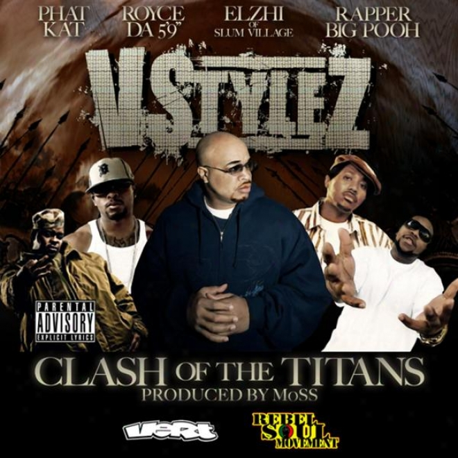 """""""clash Of The Titans"""" Vstylez Ft Royce 5 ,rapper Big Pooh,elzhi And Phat Kat Prod By Moss"""