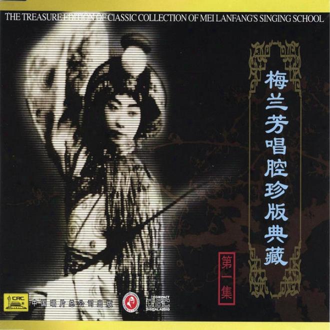 Classic Collection Of Mei Lanfang: Vol. 1 (mei Lanfang Chang Qiang Zhen Cang Ban Yi)