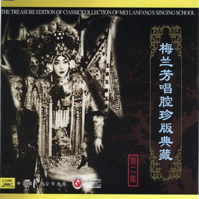 Classic Collection Of Mei Lanfang: Vol. 2 (mei Lanfang Chang Qiang Zhen Cang Ban Er)