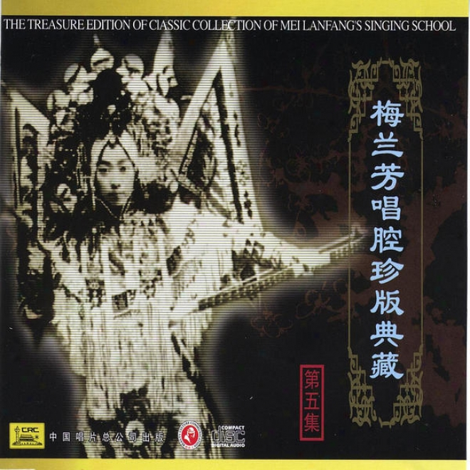 Classic Collection Of Mei Lanfang: Vol. 5 (mei Lanfang Chang Qiang Zhen Cang Curse Wu)