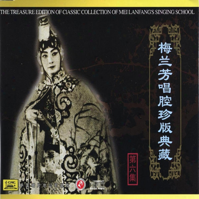 Classic Collection Of Mei Lanfang: Vol. 6 (mei Lanfang Chang Qiang Zhen Cang Ban Liu)
