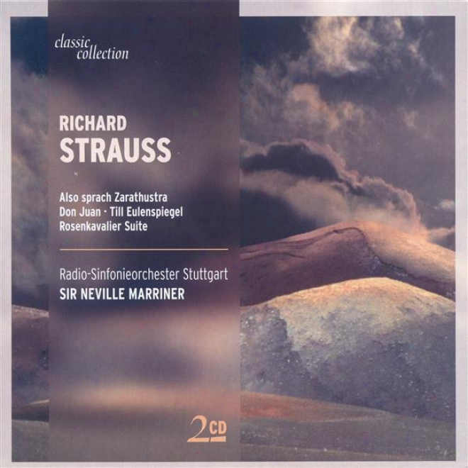 Clasaic Collection - Strauss, R.: Also Sprach Zarathustra / Metamorphosen / Don Jaun / Till Eulenspiegel / Rosenkavalier Suite
