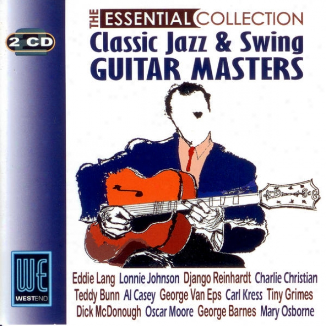 Classic Jazz & Swing Guitar Masters - The Essential Collection (digitally Remastered)