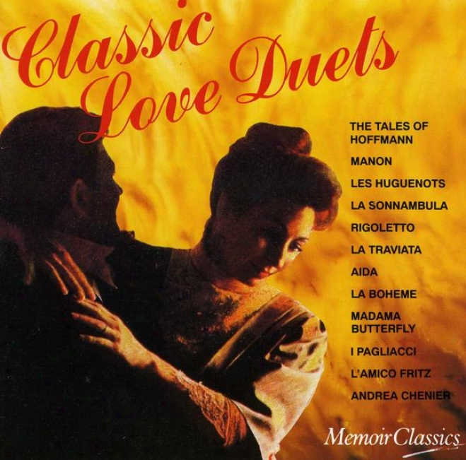 Elegant Love Duets: Music From The Operas Of Vedi, Offebach, Massenet, Meyerbeer, Bellini, Puccini, Leoncavallo, Mascagni And Gi