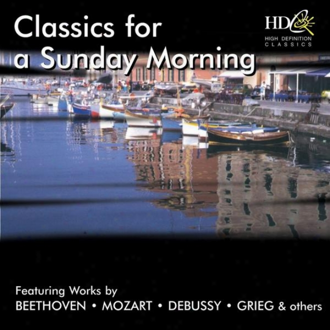 Classics For A Sundat Morning Featuring Works By Beethoven, Mozart, Debussy, Grieg And Others