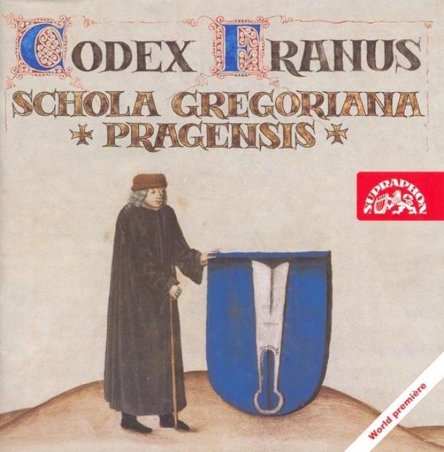 Codex Franus (1505) - Gregorian Chant & Polyphont / Schola Gregoriana Pragensis, D. Eben