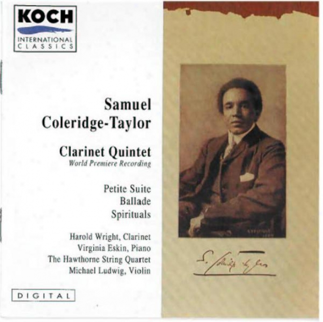 Coleridge-taylor: Clarinet Quitet In A (world Premiere Recording); Ballade For Violin & Piano; Petite Suite