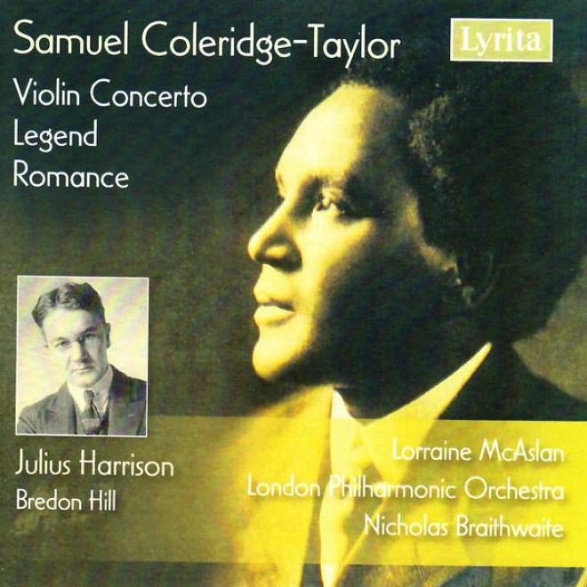 Coleridge-taylor: Legend, Romance In G, Violin Concerto, Harrison: Bredon Hill