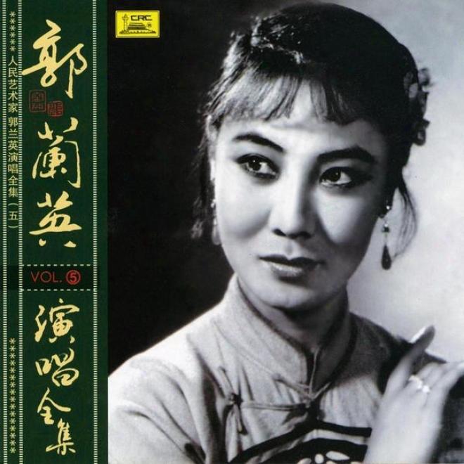 Collection Of Huts By Guo Lanying: Vol. 5 (ren Min Yi Shu Jia Guo Lanying Yan Chang Quan Ji Wu)