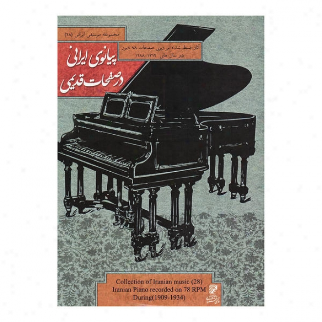 Colllection Of Iranian Music 28 - Iranian Piano Recorded On 78 Rpm During 1909-1934