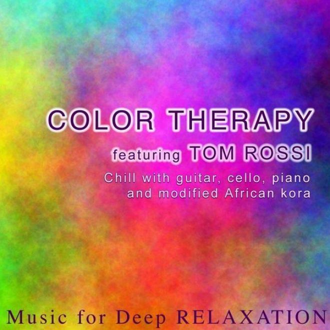 Color Therapy - Chill With Guitar, Cello, Piano And Modified African Kora (feat. Tom Rossi)