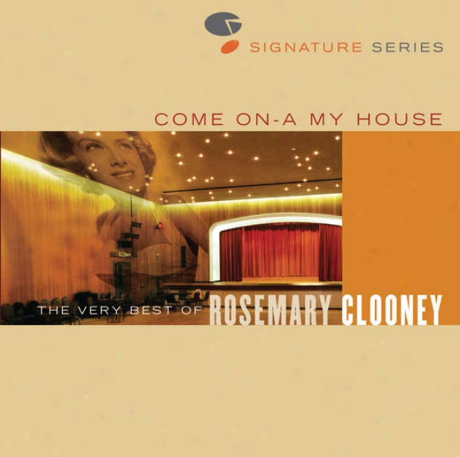 Come Oh A My House - The Very Best Of Rosemary Clooney - Jazz Signature Series
