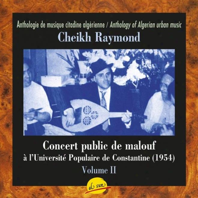Concert Public De Malouf à L'universit㩠Populaire De Constantine, Avec Le Cheikh Raymond Leyris - Volume Ii