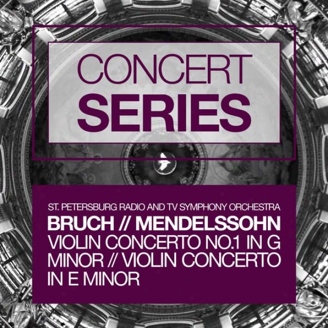 C0ncert Series: Bruch - Violin Concerto No.2 In G Minor And Mendelssohn - Violin Concerto In E Less