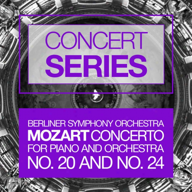 Concert Series: Mozart - Concertos In favor of Piano And Orchestra No. 20 And No. 24