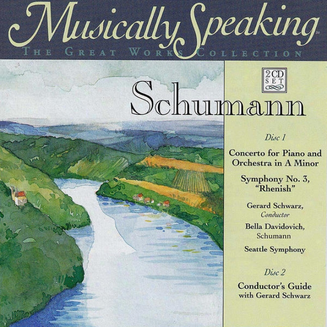 Concerto For Piano And Orchestra In A Minor, Symphony No.3 Rhenish, Schumann Musically Speaking
