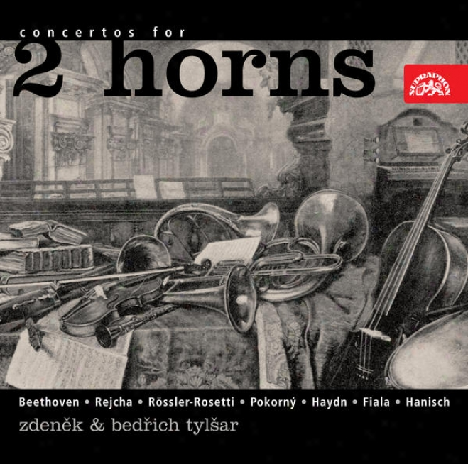 Concertos For Two French Horns: Beethoven, Haydn, Rejcha Et Al. / Z.tylsar, B.tylsar