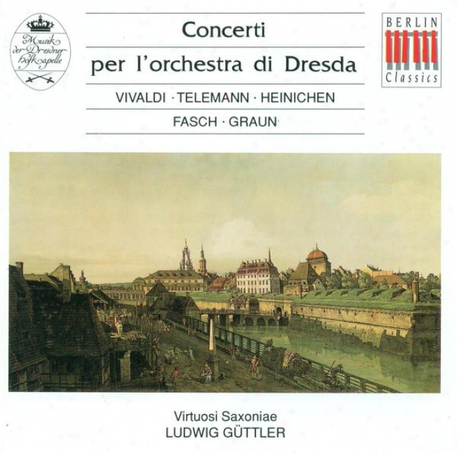Concertos - Vivaldi, A. / Telemann, G.p. / Fasch, J.f. / Graun, J.g. (virtuosi Saxoniae, Guttler)