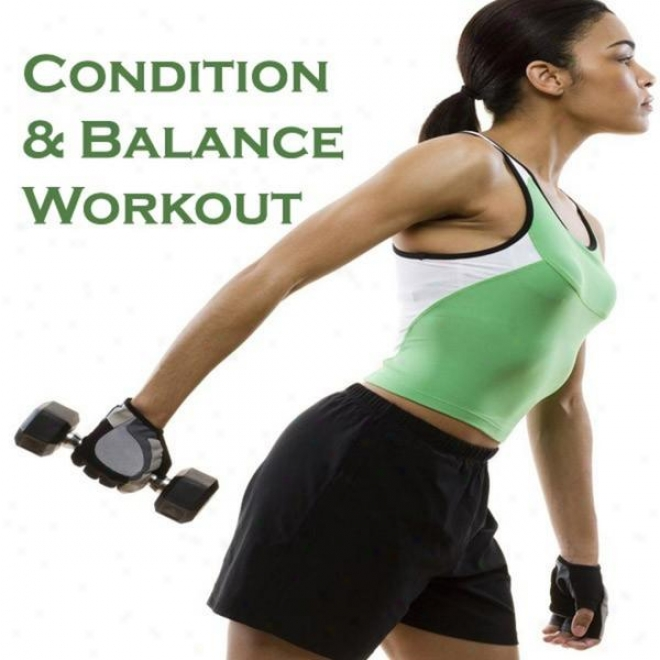 """condition & Balance Workout Megamix (fitness, Cardio & Aeronic Session) """"even 32 Counts"""