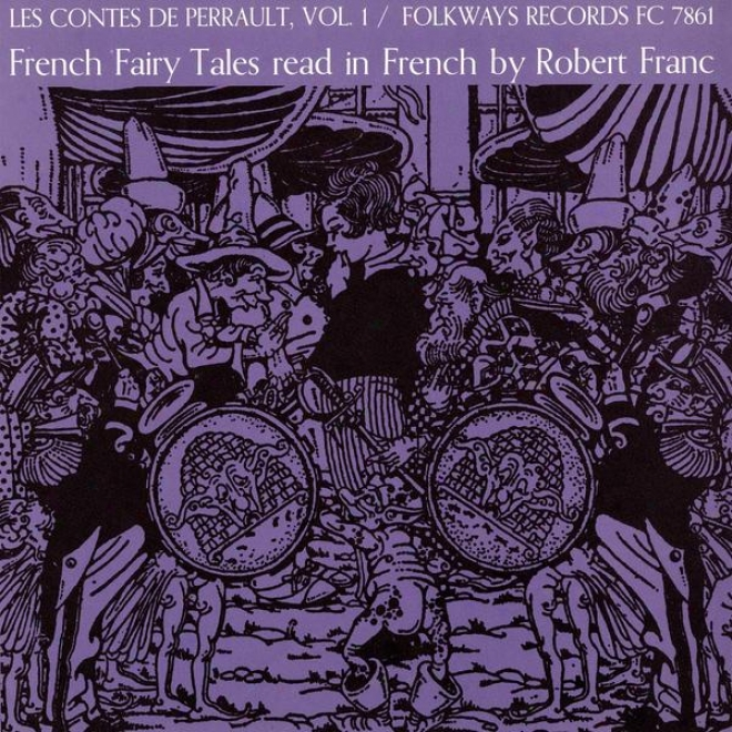Contes De Perrault, Vol. 1: French Fairy Tales Read In French By Robert Franc