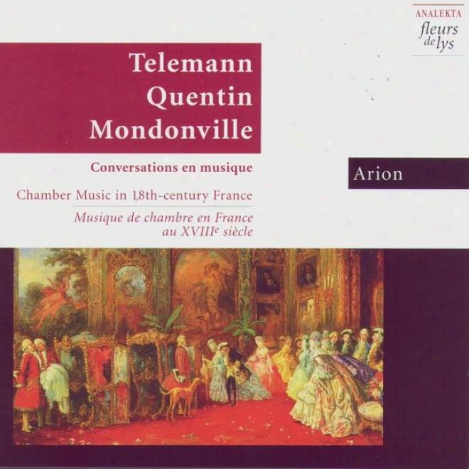 Conversations En Musique: Cavity Music In 18th Century France (conversations En Musique: Musique De Chambre En France Au Xviiie S