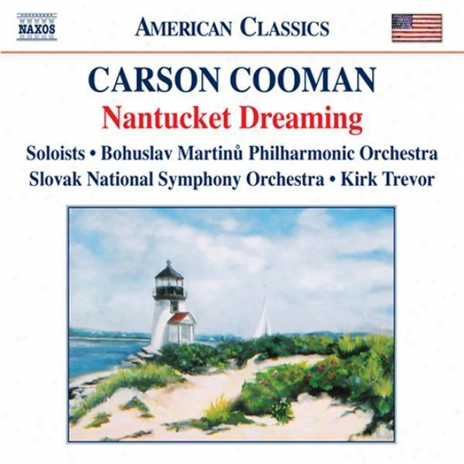 Cooman, C.: Nantucket Dreaming (slovak National Symphony, Bohuslav Martinu Philharmonic, Trevor)